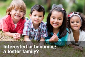 Interested in becoming a foster family?